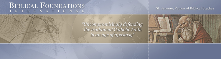 Biblical Foundations International - Catholic Apologetics - Gerry Matatics.org